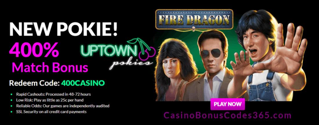 Uptown Pokies RTG Fire Dragon 400% Welcome Bonus