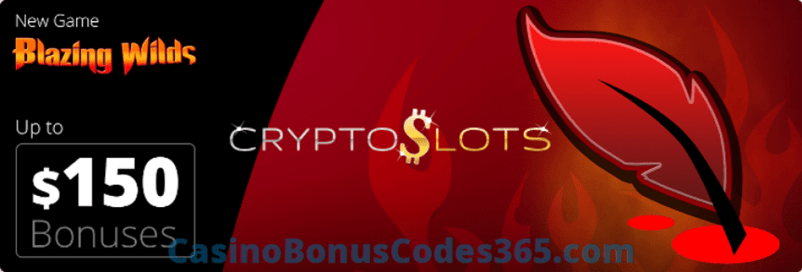 CryptoSlots $150 Blazing Wilds New Game Bonus