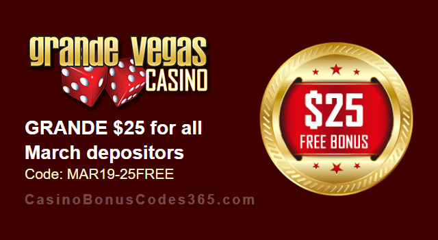 Grande Vegas Casino Extra $25 FREE Chip March Special Monthly Promo