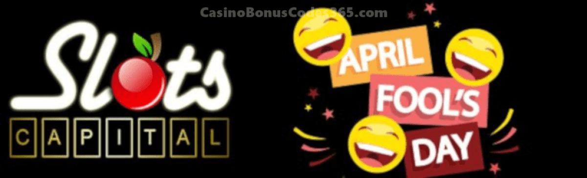 Slots Capital Online Casino April Fool's Day 300% Match Bonus Offer