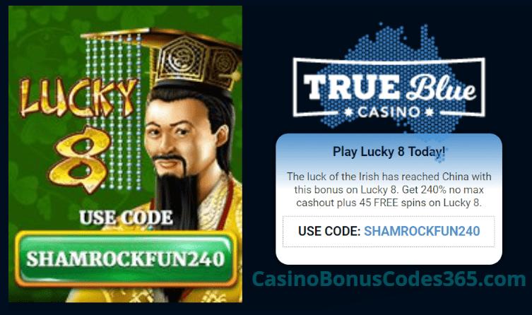 True Blue Casino RTG Lucky Charms 240% No Max Bonus plus 45 FREE Lucky 8 Spins Special Promo