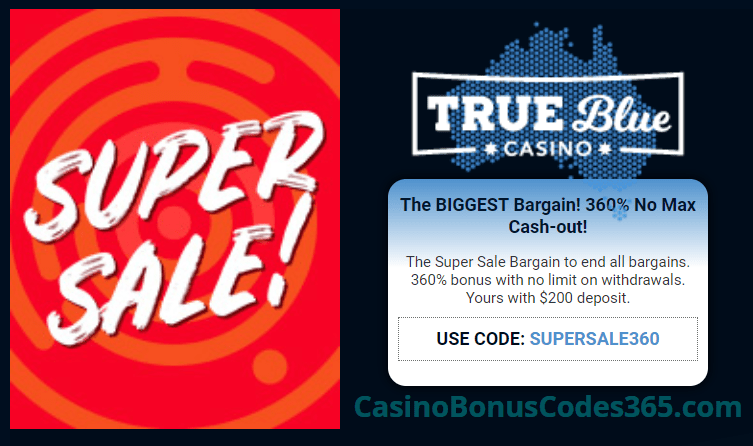 True Blue Casino 360% No Max Bargain Bonus