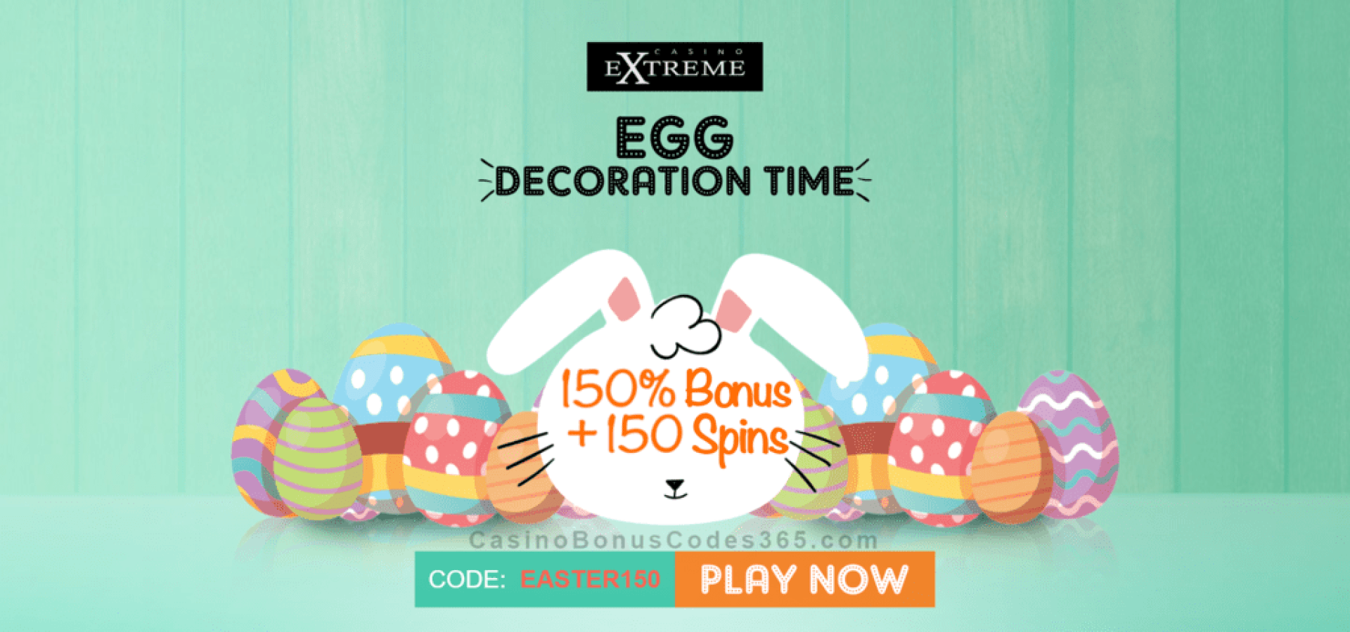 Casino Extreme 150% Match plus 150 FREE Easter Promo