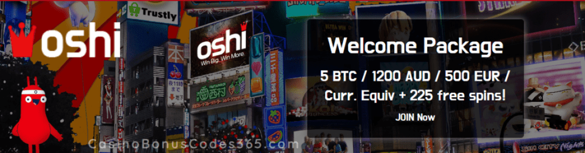 Oshi Casino 5 BTC plus 225 FREE Spins Welcome Package