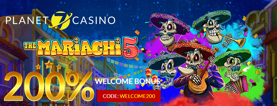 Planet 7 Casino The Mariachi 5 New RTG Game 200% Match Bonus