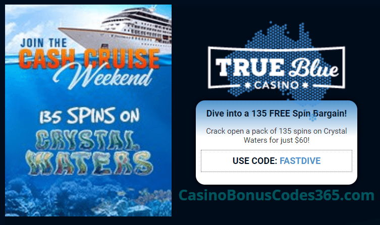 True Blue Casino 135 FREE Spins on RTG Crystal Waters The Cash Cruise Weekend Promo