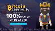 BitcoinCasino.io 100% Match up to 0.1 BTC First Deposit Bonus