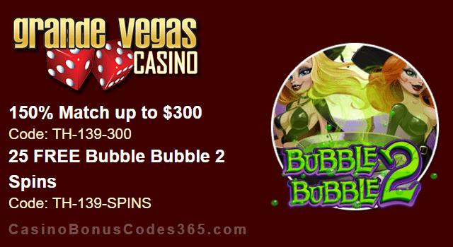 Grande Vegas Casino 150% up to $300 Bonus plus 25 FREE RTG Bubble Bubble 2 Spins Special Offer
