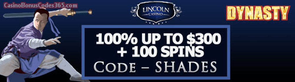 Lincoln Casino 100% up to $300 plus 100 FREE Dynasty Spins Special Promo