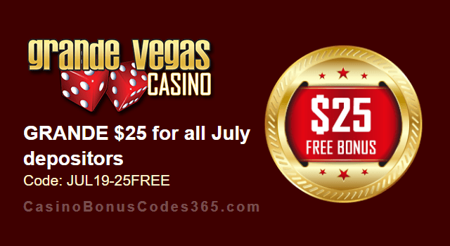 Grande Vegas Casino Extra $25 FREE Chip July Special Monthly Deal