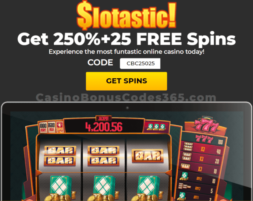 Slotastic Online Casino Exclusive 250% up to %250 plus 25 FREE Spins deal RTG 777