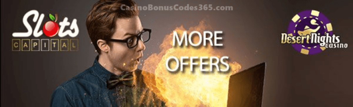 Slots Capital Online Casino and Desert Nights Casino August Offers