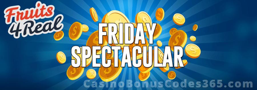 Fruits4Real Friday Spectacular Bonus