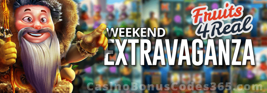 Fruits4Real Weekend Extravaganza