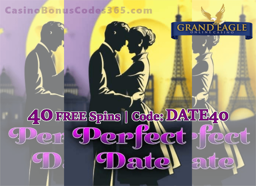Grand Eagle Casino 40 FREE Spins on Saucify Perfect Date Exclusive Deal
