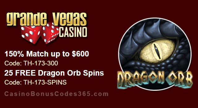 Grande Vegas Casino 150% up to $600 Bonus plus 25 FREE Spins RTG Dragon Orb Special Deal