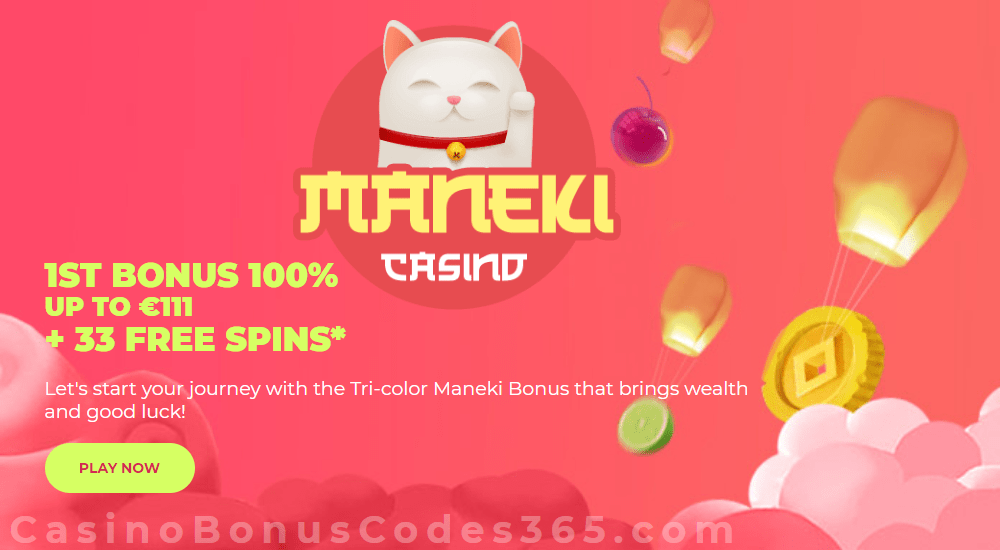 Maneki Casino 100% Match plus 33 FREE Spins First Deposit Bonus