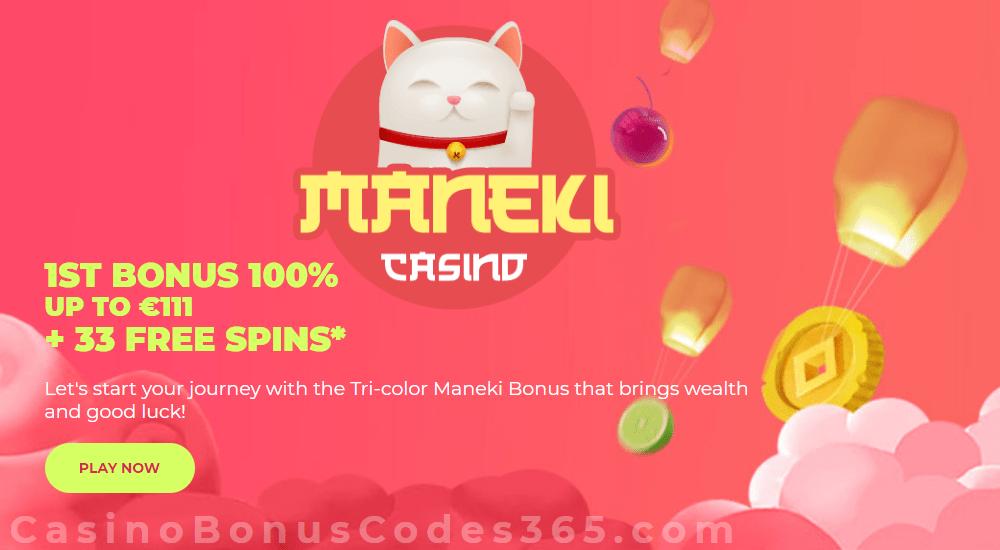 Maneki Casino 100% Match plus 33 FREE Spins First Deposit Bonus