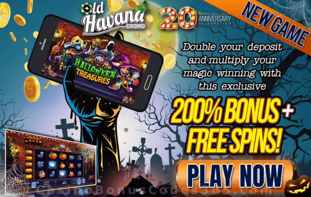 Old Havana Casino 200% Bonus plus FREE Spins New RTG Game Halloween Treasures Special Deal