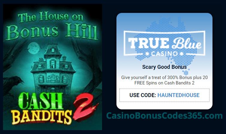 True Blue Casino 300% No Max Trick or Treat Special Deal