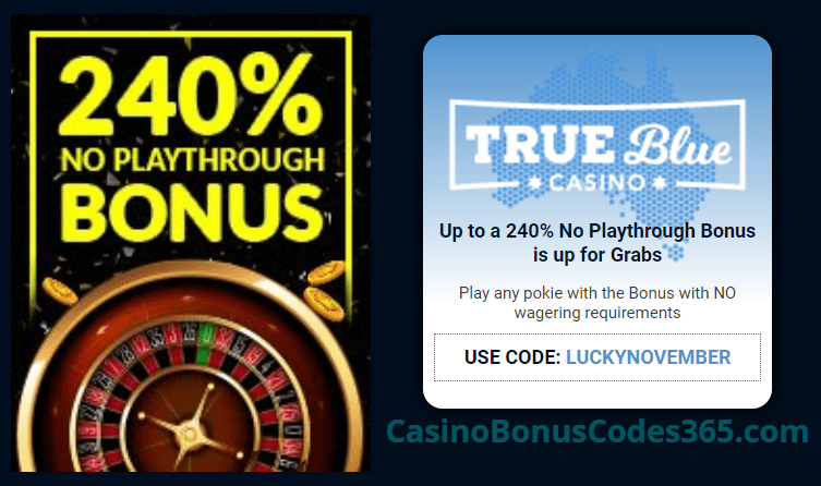 True Blue Casino Special 240% No Playthrough Bonus