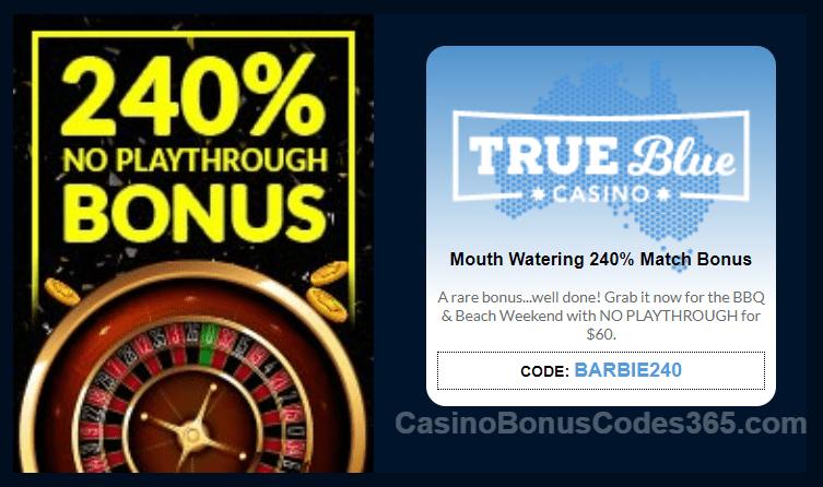 True Blue Casino Special 240% Match No Playthrough Bonus Special Deal