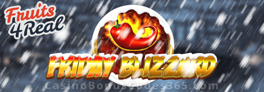 Fruits4Real Friday Blizzard Bonus