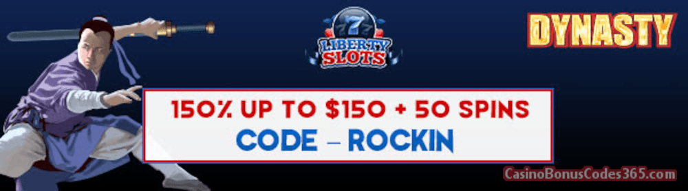 Liberty Slots 150% up to $150 Bonus plus 50 FREE WGS Dynasty Spins New Players Promo