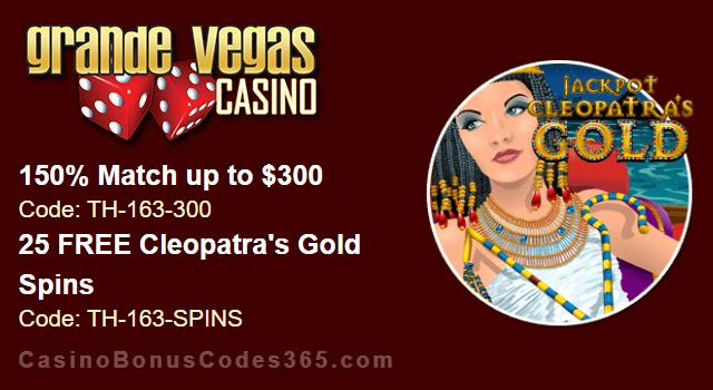 Grande Vegas Casino 150% up to $300 Bonus plus 25 FREE RTG Cleopatra's Gold Spins Special Offer
