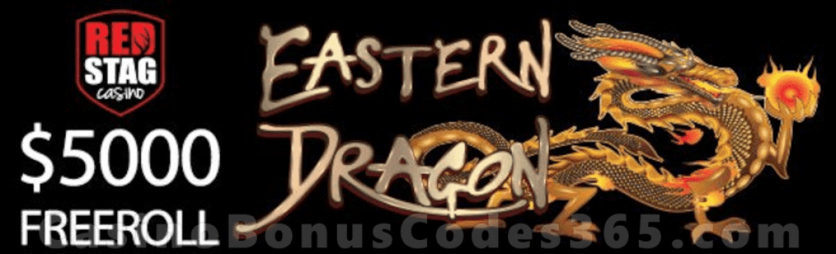 Red Stag Casino Eastern Dragon $5000 FREEroll
