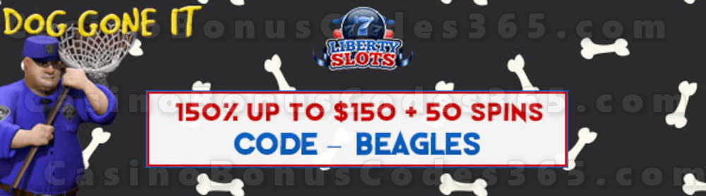 Liberty Slots 150% up to $150 Bonus plus 50 FREE WGS Dog Gone It Spins Welcome Package