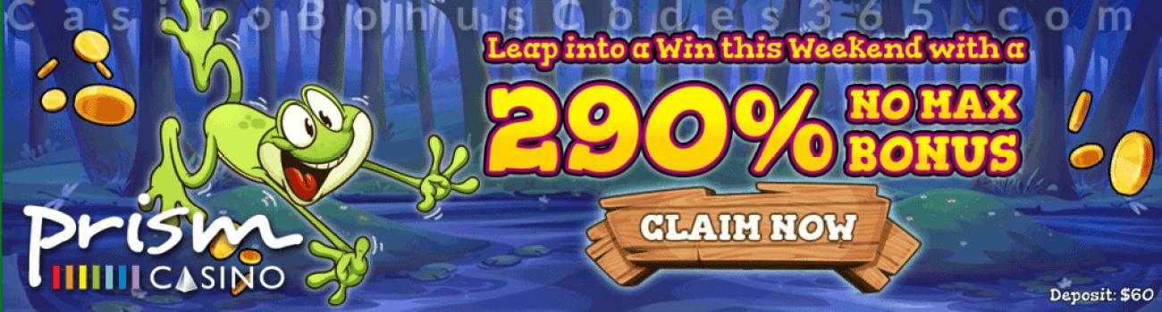 Prism Casino Leap Year 2020 290% No Max Bonus