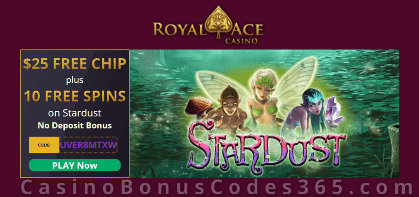 Royal Ace Casino $25 FREE Chip plus 10 RTG Stardust FREE Spins No Deposit Bonus