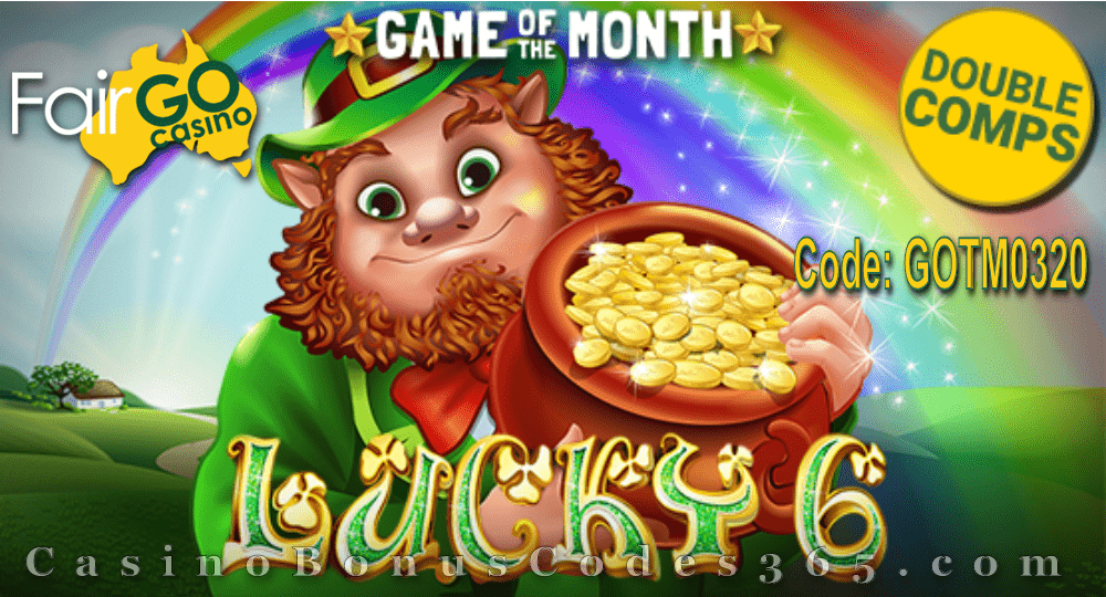 Fair Go Casino March Game of the Month Lucky 6