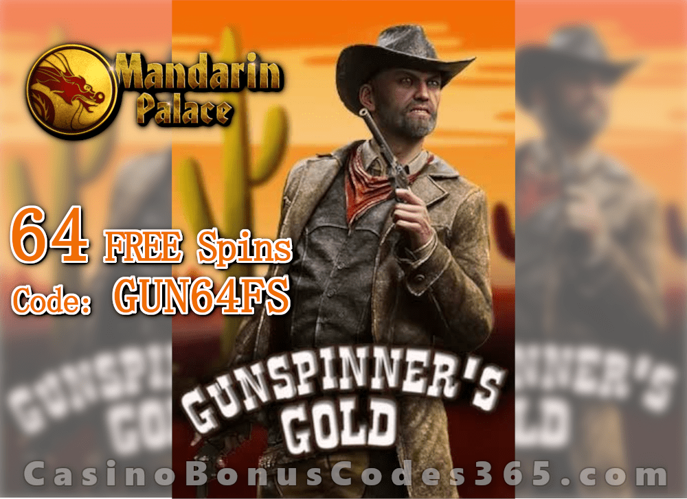Mandarin Palace Online Casino Special 64 FREE Saucify Gunspinner's Gold Spins Offer