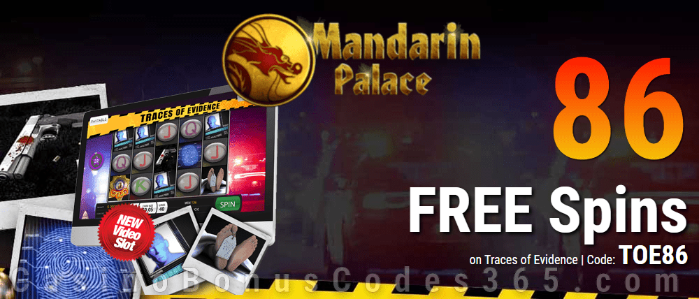Mandarin Palace Online Casino 86 FREE Spins on Saucify Traces of Evidence Special no Deposit Deal