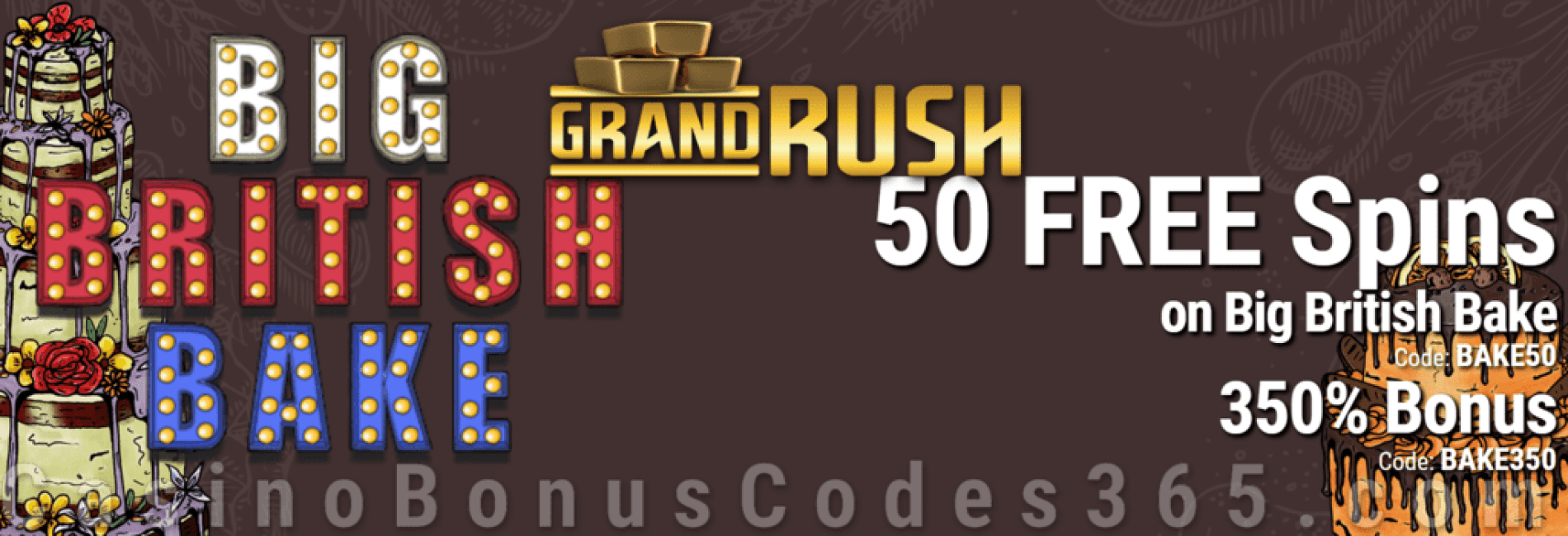 Grand Rush 50 FREE Spins on Saucify Big British Bake plus 350% Match Bonus Welcome Package