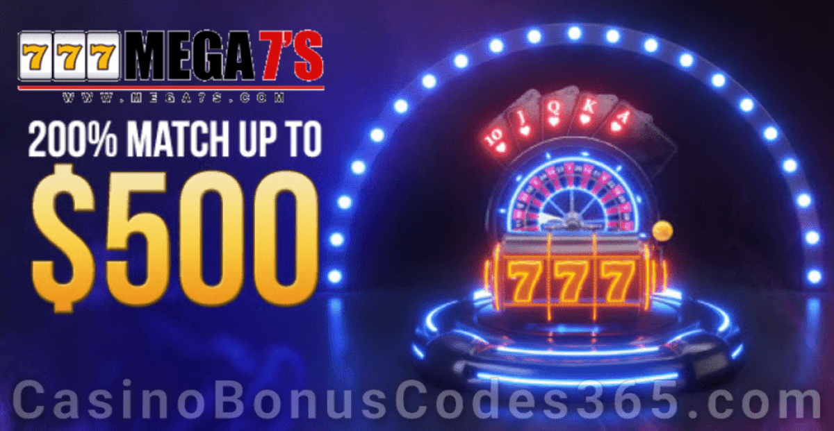 Mega7s Casino 200% Match First Deposit Bonus