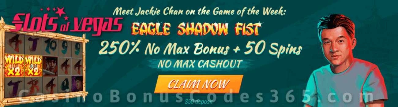 Slots of Vegas Game of the Week 250% No Max Bonus plus 50 FREE Spins on RTG Eagle Shadow Fist Special Deal