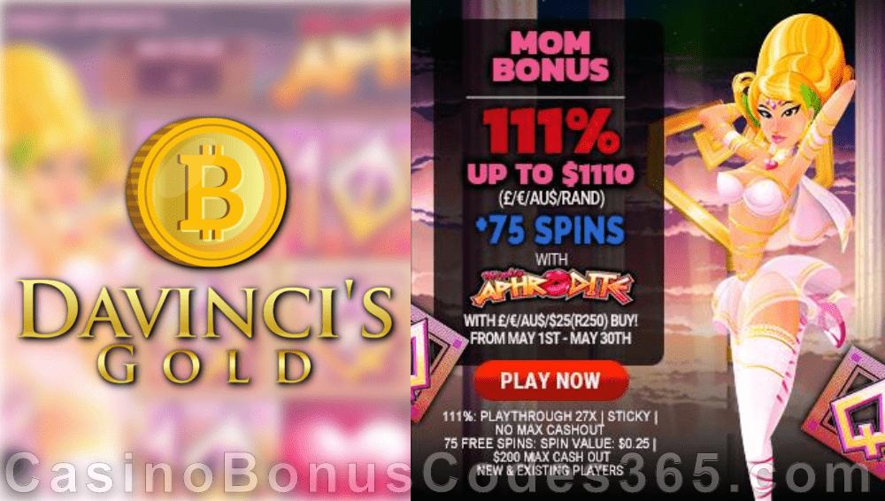 Da Vinci's Gold 111% Match plus 75 FREE Rival Gaming Mighty Aphrodite Spins Mom Bonus