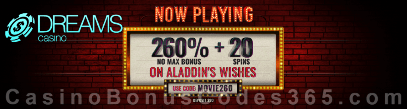 Dreams Casino 260% Match Bonus plus 20 FREE RTG Aladdin's Wishes Spins Special Promo