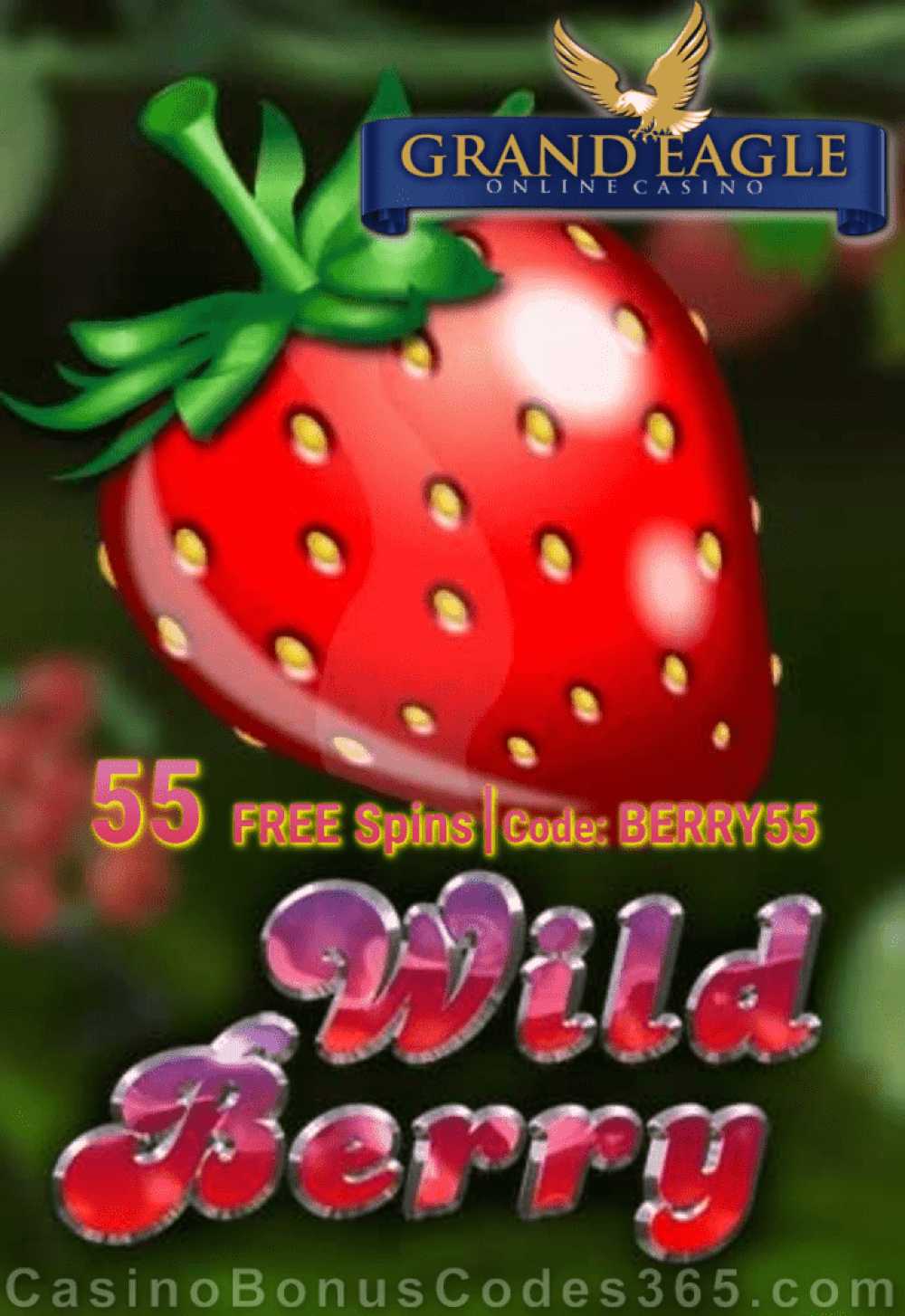 Grand Eagle Casino 55 FREE Spins on Wild Berry Exclusive Deal