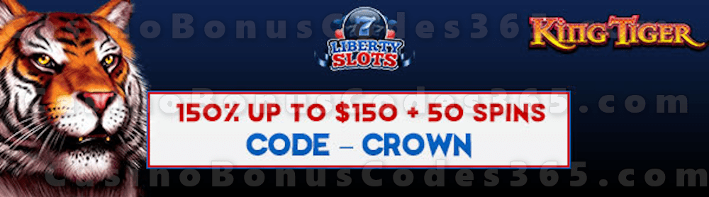Liberty Slots 150% Match up to $150 Bonus plus 50 FREE Spins on WGS King Tiger Special New Players Sign Up Offer