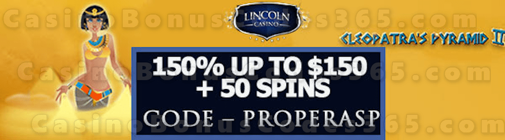 Lincoln Casino 150% Match up to $150 plus 50 FREE WGS Cleopatra's Pyramid II Spins Special Sign Up Offer