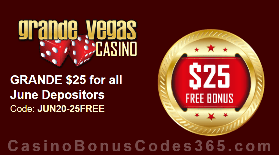 Grande Vegas Casino June Extra $25 FREE Chip Special Monthly Offer