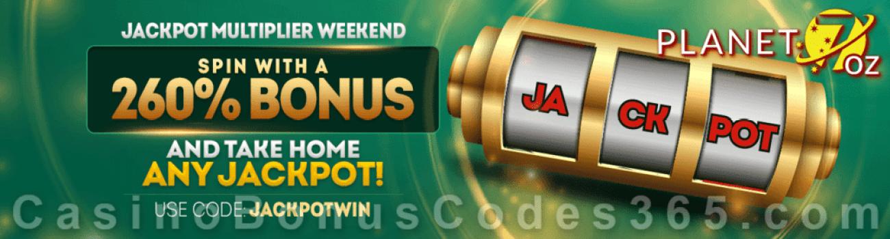 Planet 7 OZ Casino 260% Match Jackpot Multiplier Weekend Bonus