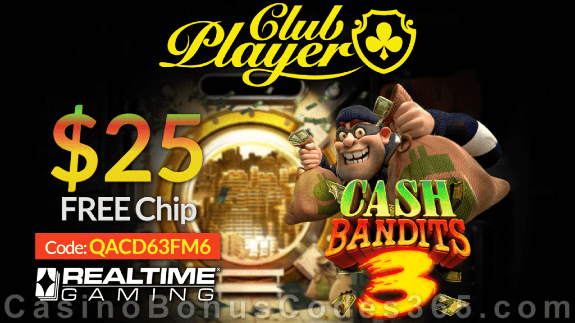 Club Player CasinoNew RTG Game  Cash Bandits 3 New RTG Game $25 FREE Chip Special Deal