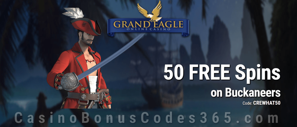 Grand Eagle Casino Exclusive 50 Free Buckaneers Spins Promotion