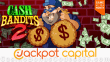 Jackpot Capital July Game of the Month Cash Bandits 2
