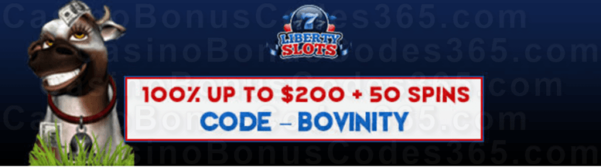 Liberty Slots 100% Match Bonus up to $200 Bonus plus 50 FREE Spins on WGS Cash Cow Special Welcome Package